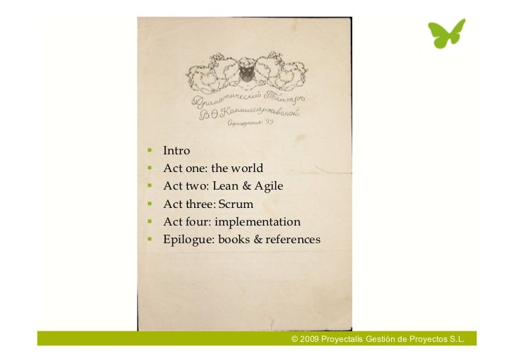    Intro    Act one: the world    Act two: Lean & Agile    Act three: Scrum    Act four: implementation    Epilogue:...