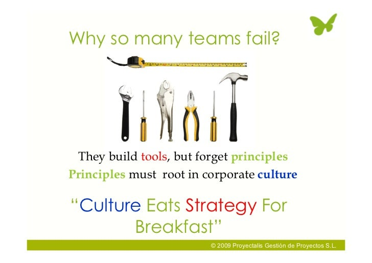 """Why so many teams fail?      They build tools, but forget principles Principles must root in corporate culture  """"Culture E..."""