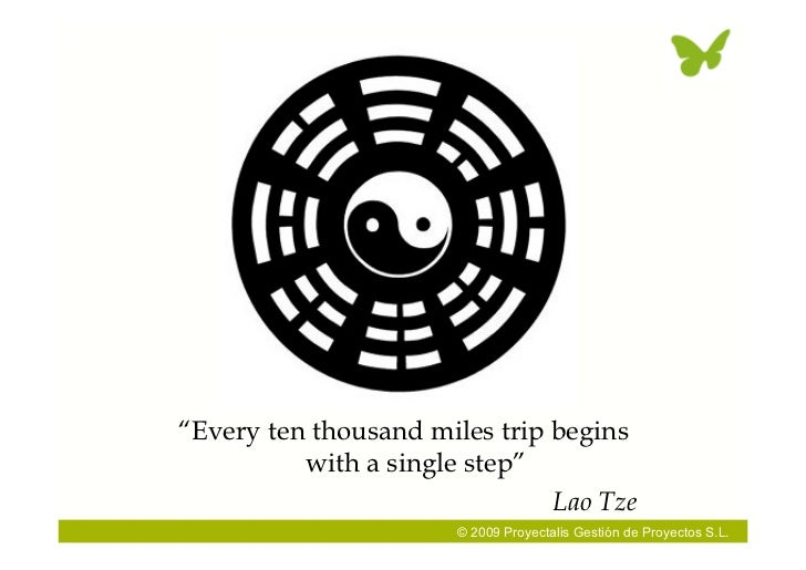 """""""Every ten thousand miles trip begins           with a single step""""                                Lao Tze                ..."""