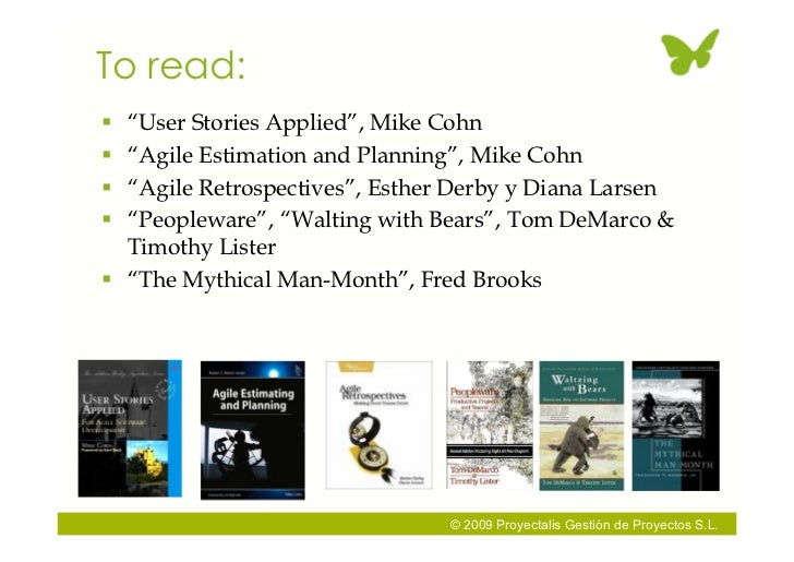 """To read:  """"User Stories Applied"""", Mike Cohn  """"Agile Estimation and Planning"""", Mike Cohn  """"Agile Retrospectives"""", Esther..."""