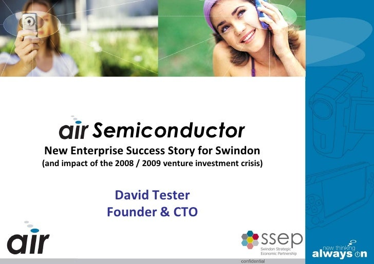 air Semiconductor New Enterprise Success Story for Swindon (and impact of the 2008 / 2009 venture investment crisis)      ...