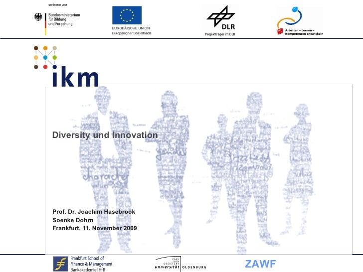 Diversity und Innovation <ul><li>Prof. Dr. Joachim Hasebrook </li></ul><ul><li>Soenke Dohrn </li></ul><ul><li>Frankfurt, 1...