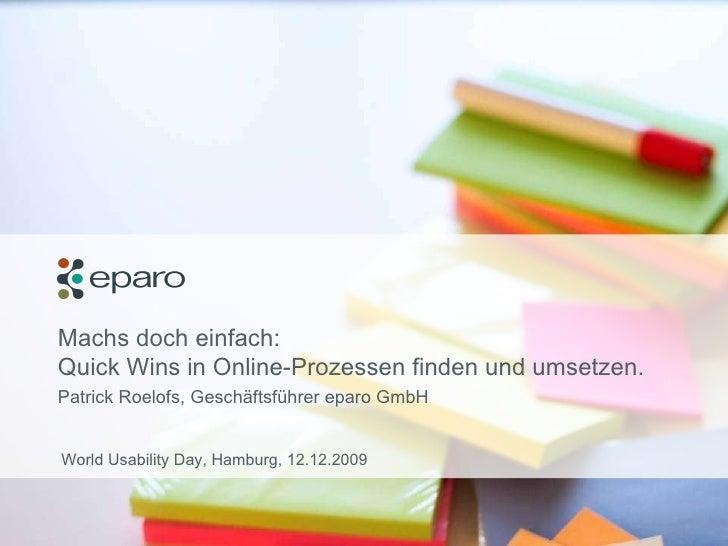Machs doch einfach:  Quick Wins in Online-Prozessen finden und umsetzen. Patrick Roelofs, Geschäftsführer eparo GmbH World...