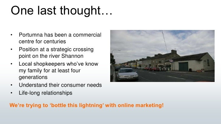 One last thought…<br /><ul><li>Portumna has been a commercial centre for centuries