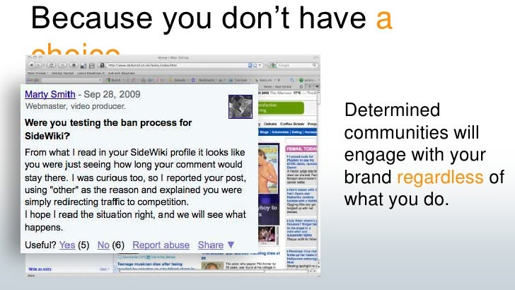 Because you don't have a choice<br />Determined communities will engage with your brand regardless of what you do.<br />