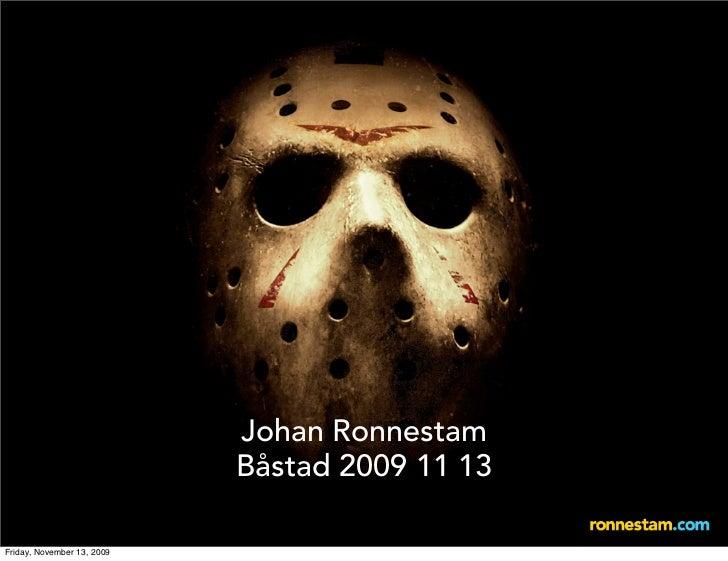 Johan Ronnestam                             Båstad 2009 11 13  Friday, November 13, 2009