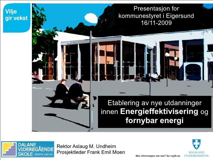 Presentasjon for                                           kommunestyret i Eigersund                                      ...
