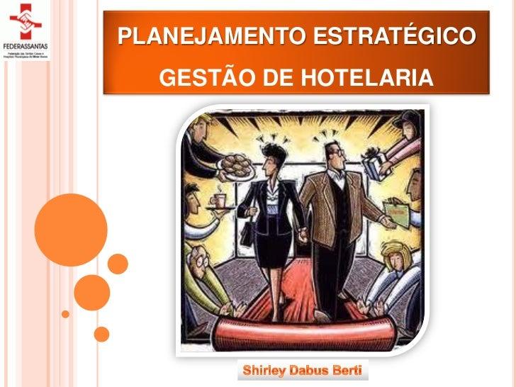 PLANEJAMENTO ESTRATÉGICO  GESTÃO DE HOTELARIA