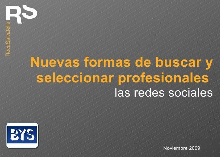 Nuevas formas de buscar y seleccionar profesionales  las redes sociales Noviembre 2009