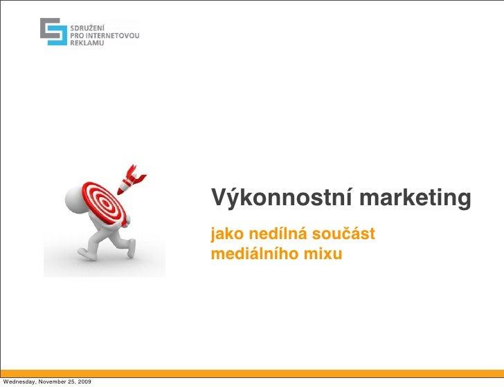 Výkonnostní marketing                                jako nedílná součást                                mediálního mixu  ...