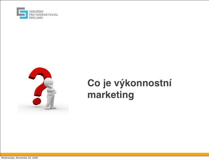 Co je výkonnostní                                marketing     Wednesday, November 25, 2009