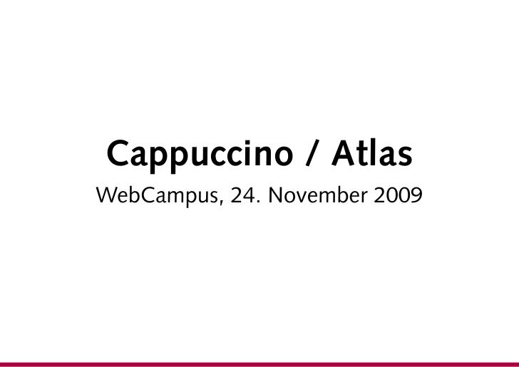 Cappuccino / Atlas WebCampus, 24. November 2009