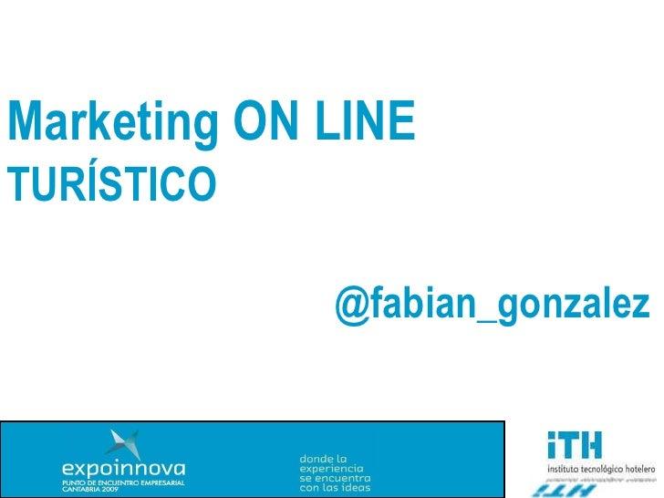 @fabian_gonzalez Marketing ON LINE TURÍSTICO