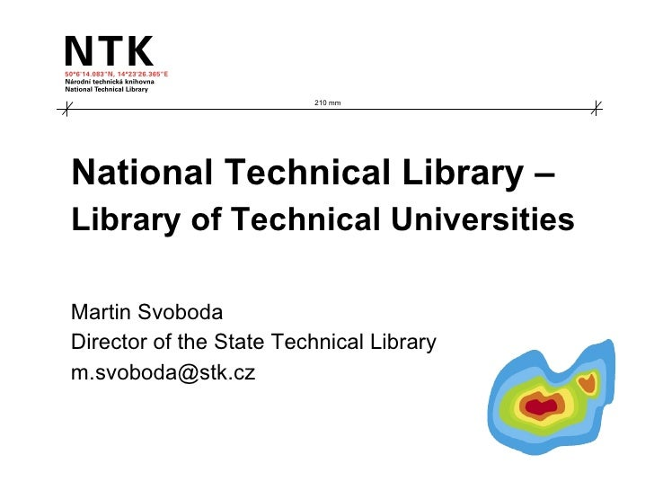 National Technical Library –  Library of Technical Universities Martin Svoboda Director of the State Technical Library [em...