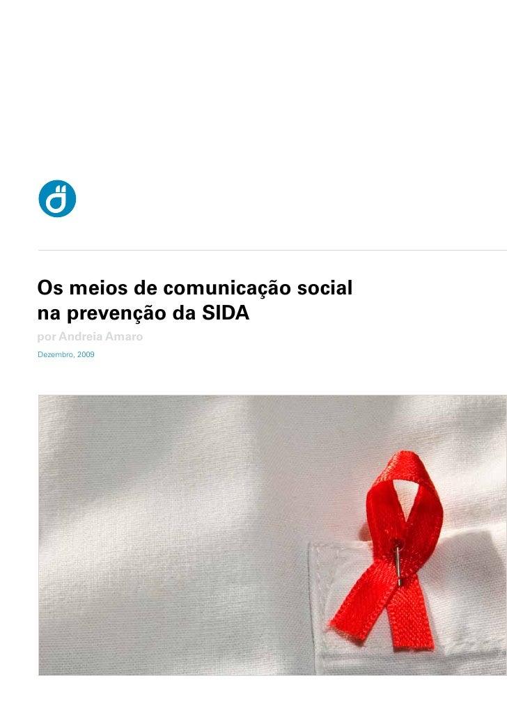 Os meios de comunicação social na prevenção da SIDA por Andreia Amaro Dezembro, 2009