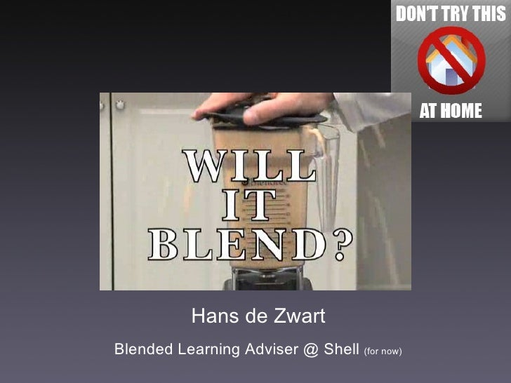 Hans de Zwart Blended Learning Adviser @ Shell  (for now)