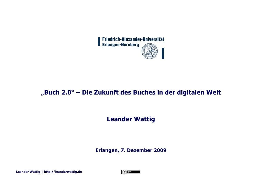 """""""Buch 2.0"""" – Die Zukunft des Buches in der digitalen Welt                                                   Leander Wattig..."""