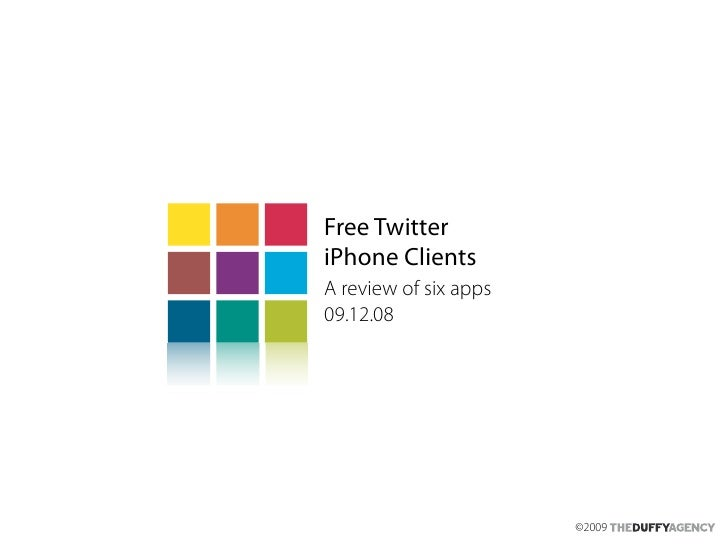 Free Twitter iPhone Clients A review of six apps 09.12.08                            ©2009