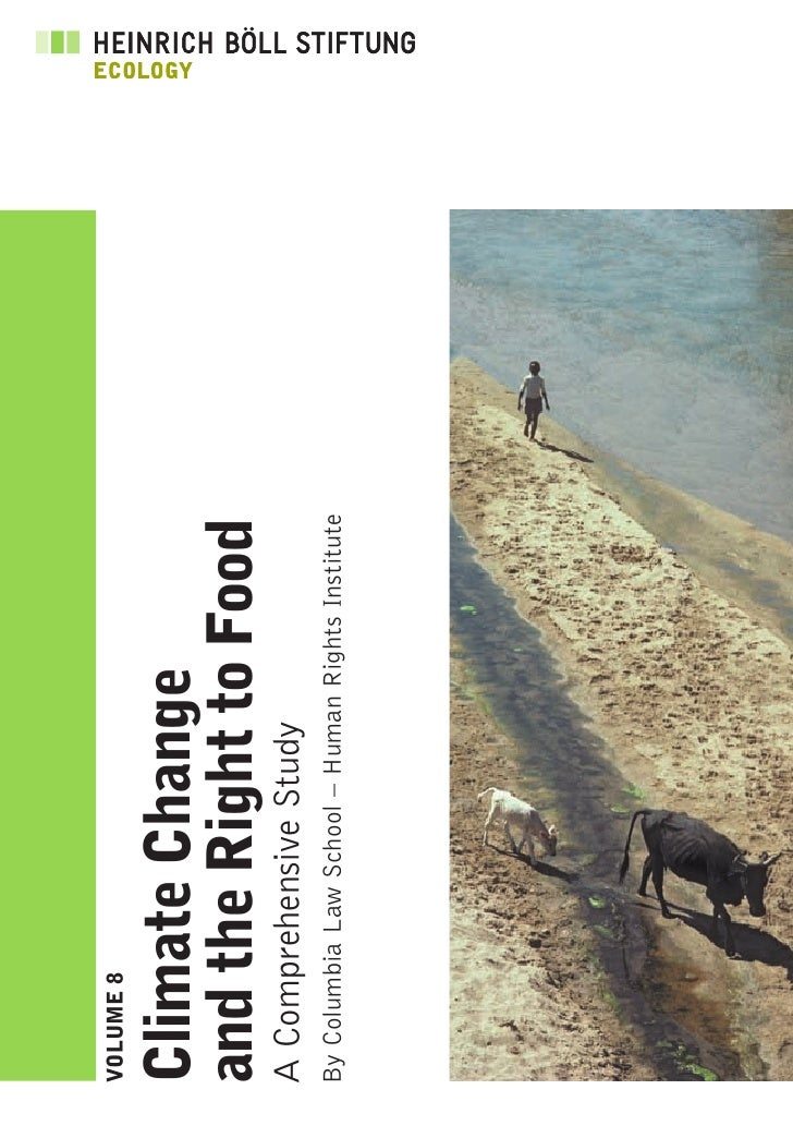 VOLUME 8   Climate Change and the Right to Food A Comprehensive Study By Columbia Law School – Human Rights Institute