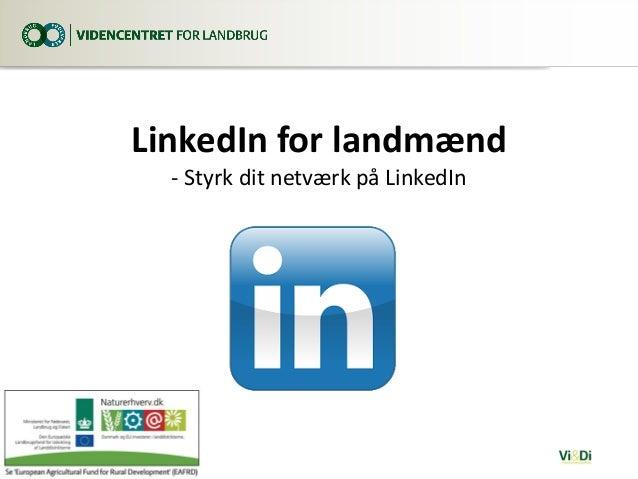LinkedIn for landmænd - Styrk dit netværk på LinkedIn