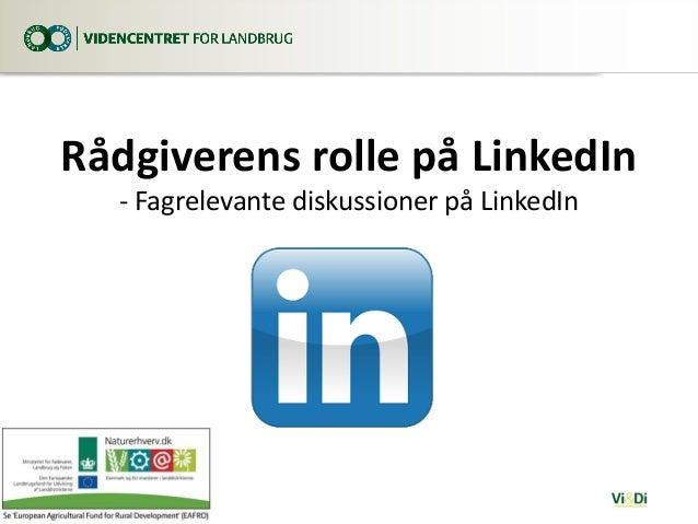 Rådgiverens rolle på LinkedIn - Fagrelevante diskussioner på LinkedIn