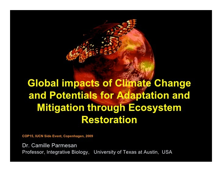 Global impacts of Climate Change   and Potentials for Adaptation and     Mitigation through Ecosystem              Restora...
