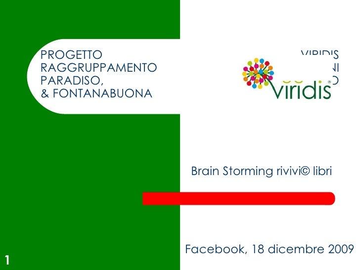 PROGETTO VIRIDIS RAGGRUPPAMENTO COMUNI PARADISO, TIGULLIO & FONTANABUONA Segreteria Tecnica Cicagna, 11 dicembre 2009