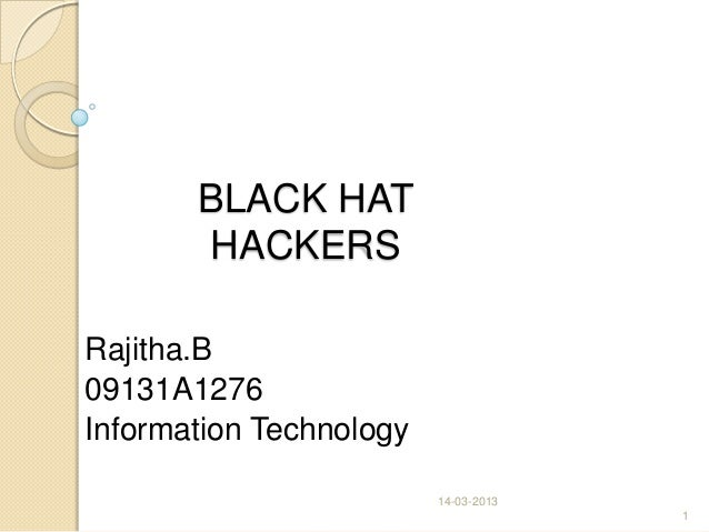 BLACK HATHACKERSRajitha.B09131A1276Information Technology14-03-20131