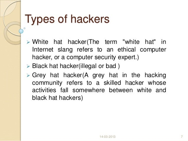 6001581f923 Famous Hackers14-03-2013 6  7. Types of hackers White hat ...