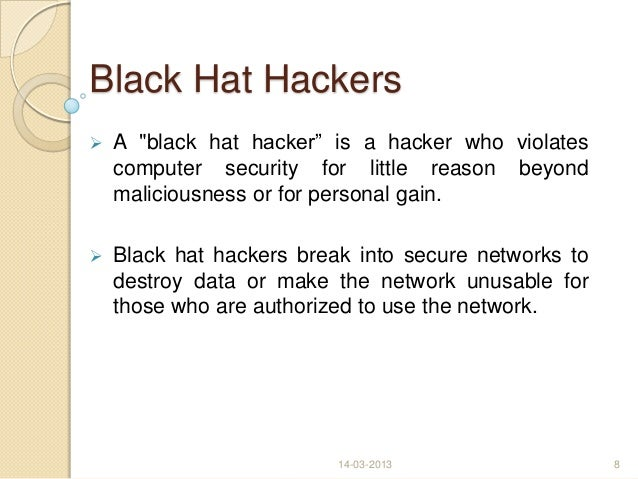 85927ebef0b ... between white andblack hat hackers)14-03-2013 7  8. Black ...