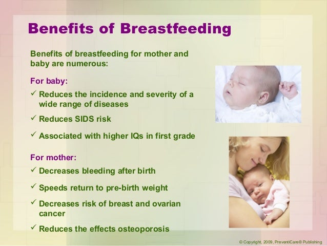 the advantages of breastfeeding infants Research shows that breastfeeding offers many health benefits for infants and mothers, as well as potential economic and environmental benefits for communities.