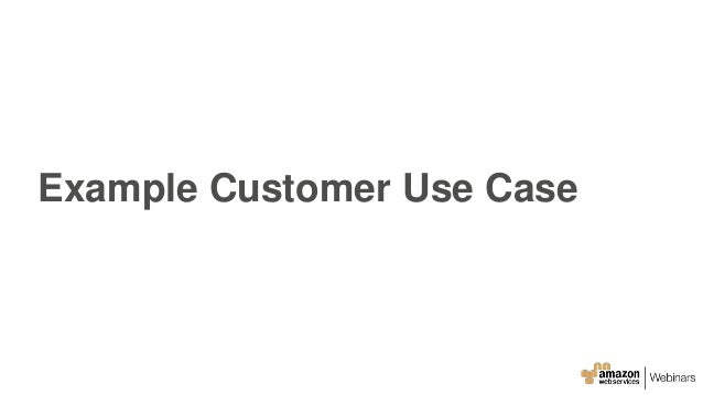 Example Customer Use Case