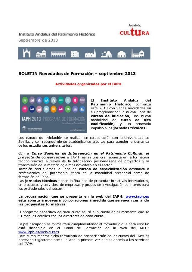 Septiembre de 2013 BOLETIN Novedades de Formación – septiembre 2013 Actividades organizadas por el IAPH El Instituto Andal...
