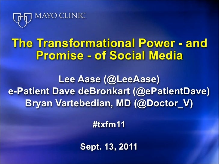 The Transformational Power - and    Promise - of Social Media           Lee Aase (@LeeAase)e-Patient Dave deBronkart (@ePa...