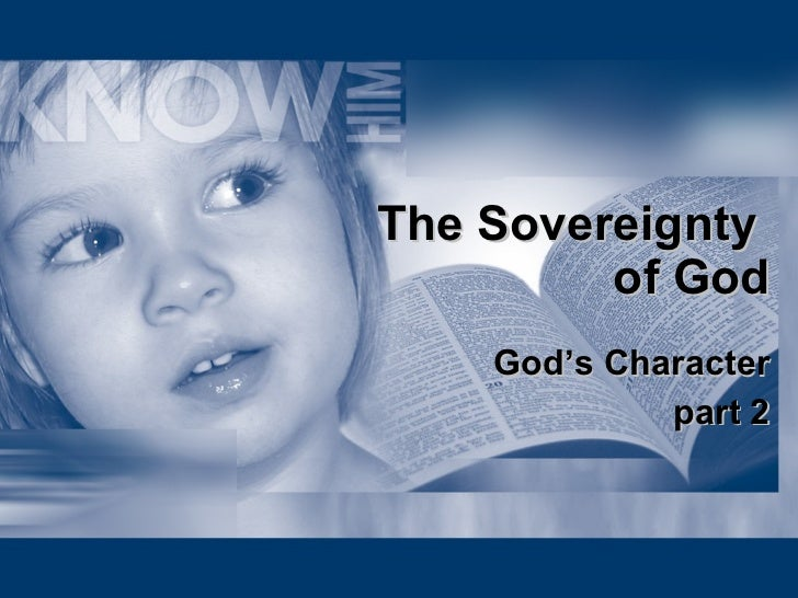 The Sovereignty  of God God's Character part 2