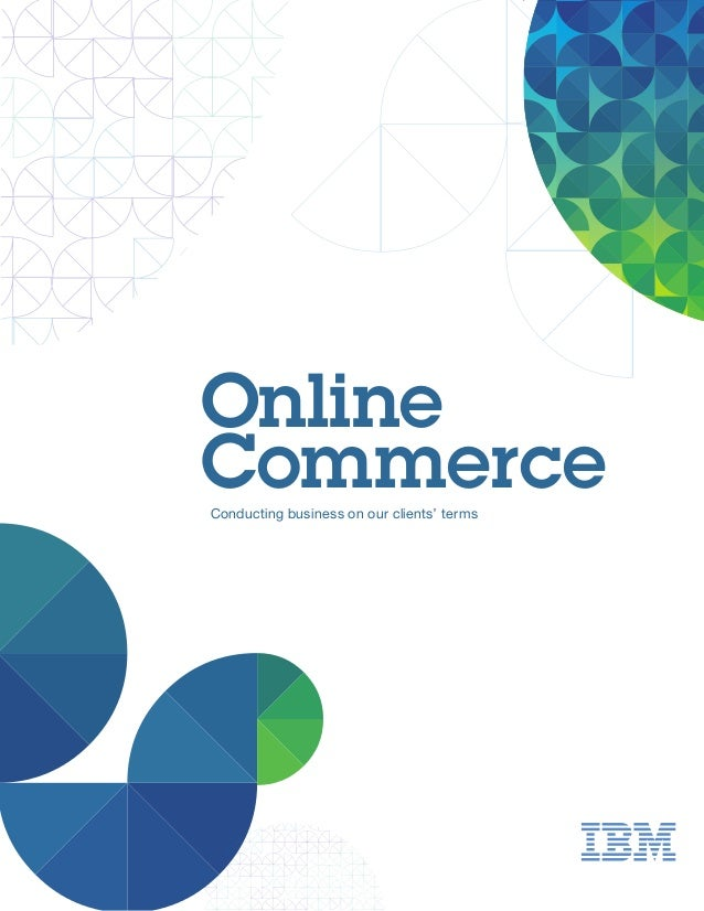 Online CommerceConducting business on our clients' terms