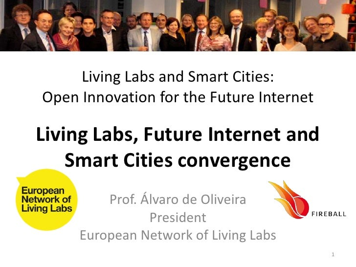 Prof. Álvaro de Oliveira - Living Labs and Smart Cities: Open Innovation for the Future Internet