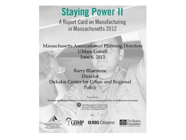 Barry Bluestone Director Dukakis Center for Urban and Regional Policy Massachusetts Association of Planning Directors UMas...