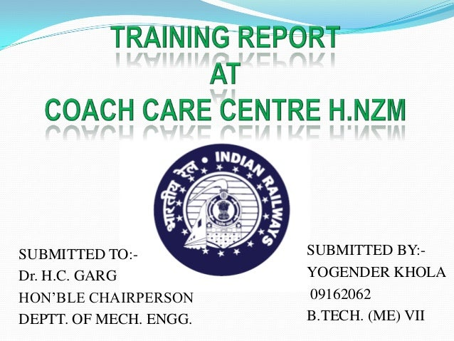 SUBMITTED TO:-          SUBMITTED BY:-Dr. H.C. GARG           YOGENDER KHOLAHON'BLE CHAIRPERSON     09162062DEPTT. OF MECH...