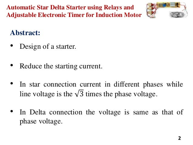 Embedded Projects In Chennai 38772726 moreover STAR WIRING FOR 3 PHASE STATORS besides Reduced Voltage Motor Starter Wiring Diagram moreover Project Ppt 52886318 further Automatic Star Delta Starter Relay Induction Motor. on automatic star delta starter using relays and adjustable electronic