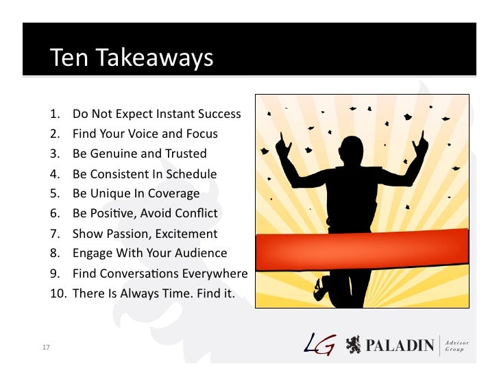 Ten  Takeaways       1. Do  Not  Expect  Instant  Success       2. Find  Your  Voice  and  Focus ...