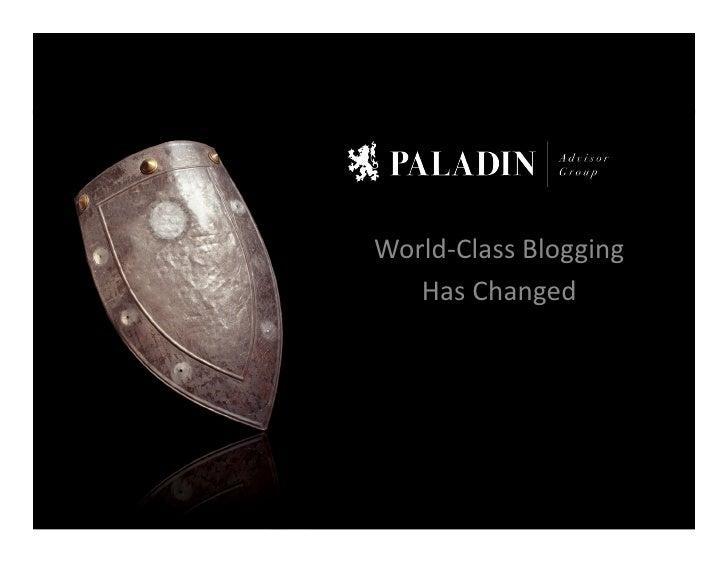 World-‐Class  Blogging      Has  Changed