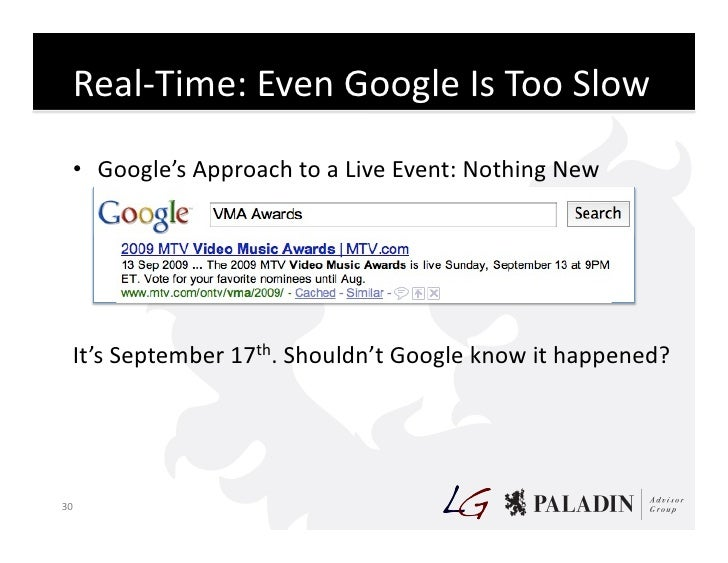 Real-‐Time:  Even  Google  Is  Too  Slow        • Google's  Approach  to  a  Live  Event:  Nothi...