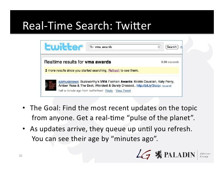 Real-‐Time  Search:  TwiKer             • The  Goal:  Find  the  most  recent  updates  on  the...