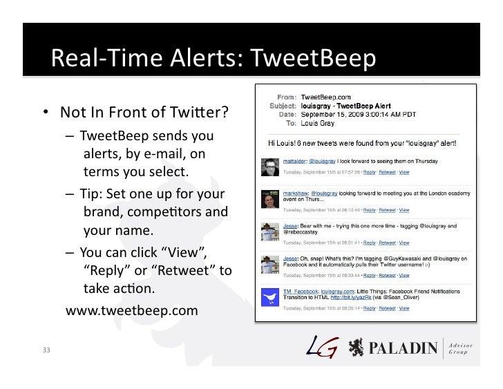 Real-‐Time  Alerts:  TweetBeep   • Not  In  Front  of  TwiKer?            – TweetBeep  sends  you  ...