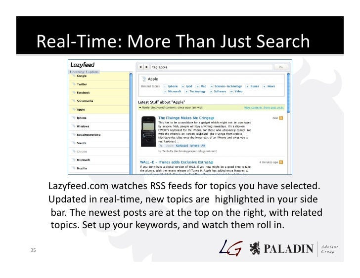 Real-‐Time:  More  Than  Just  Search                  Lazyfeed.com  watches  RSS  feeds  for  topi...