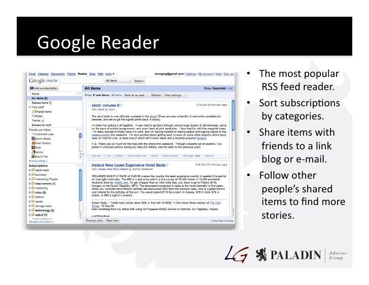 Google  Reader                          • The  most  popular                             RSS  feed  reader....
