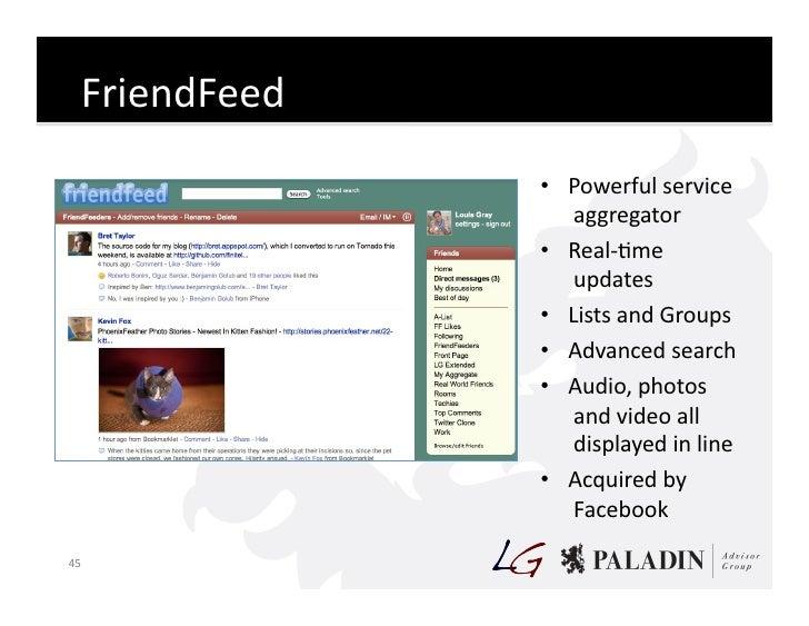 FriendFeed                        • Powerful  service                           aggregator                       ...
