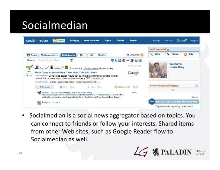 Socialmedian           • Socialmedian  is  a  social  news  aggregator  based  on  topics.  You      ...