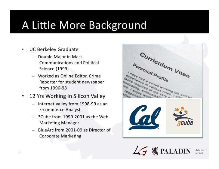 A  LiKle  More  Background           • UC  Berkeley  Graduate                 – Double  Major  in  M...